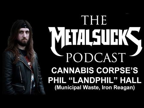 CANNABIS CORPSE's Phil Hall (Municipal Waste, Iron Reagan) on The MetalSucks Podcast #61