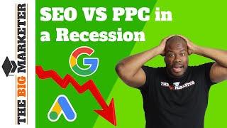 SEO vs PPC - Marketing During a RECESSION