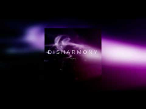 Incuz - Disharmony (One for you)