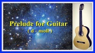Прелюдия(ре минор).Prelude for Guitar.Гитара.Präludium für Gitarre.Preludio para guitarra.Хит.Hit.
