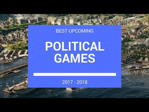 Best Upcoming Political Games 2017 - 2018