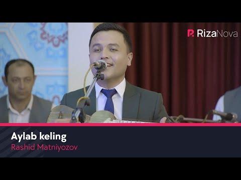 Rashid Matniyozov - Aylab Keling