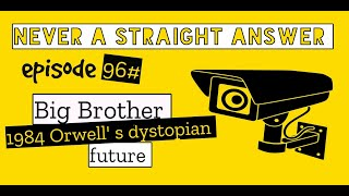 96# 1984 an Orwellian dystopian future | Big Brother is watching