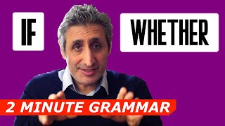 When to use IF and when to use WHETHER  | Two Minute Grammar