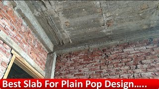 अगर आप Plain POP Ceiling Design कर रहे हैं तो इस तरह की  Shuttering Use करें ?....