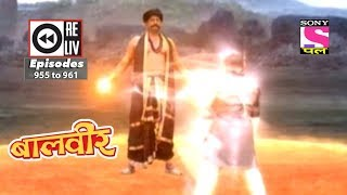 Weekly Reliv - Baalveer -  12th May 2018  to 18th May 2018  - Episode 955 to 961