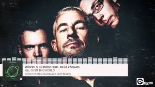 ABOVE & BEYOND FEAT ALEX VARGAS - All Over The World (Tom Staar