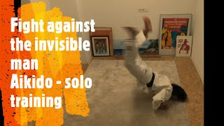 Fight against the invisible man - Aikido - Solo training