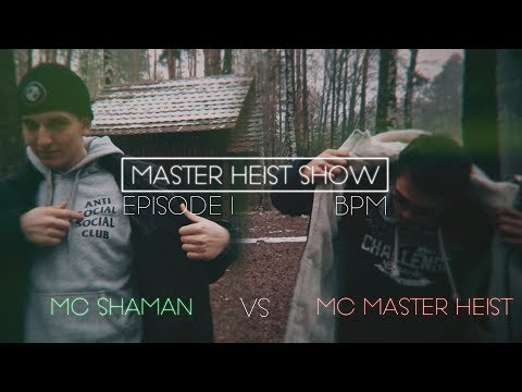 Шоу Мастера Хэйста   Master Heist Show - Episode 1: [BPM] MC Shaman Vs MC Master Heist
