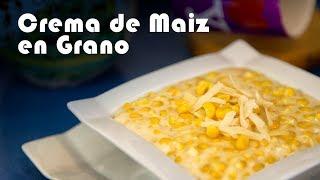 Crema de Maiz en Grano para Guarnicion o Plato Unico