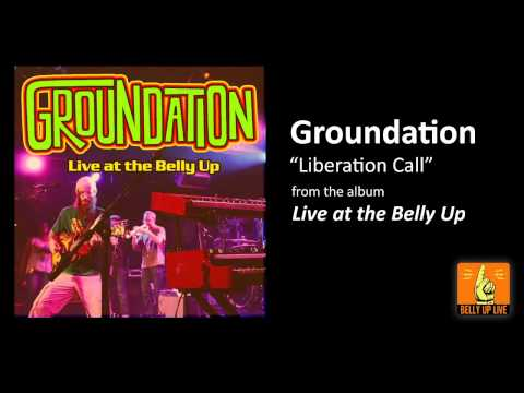 "Groundation ""Liberation Call (Live)"" from the album Live at the Belly Up"