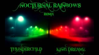 NOCTURNAL RAINBOWS (REMIX) - THUNDERCHILD FT, KING DREAMZ