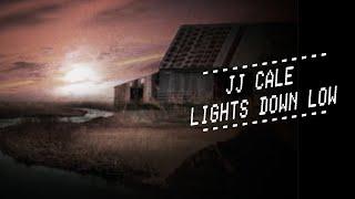 JJ Cale - Lights Down Low (Official Lyric Video)