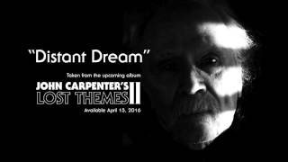 "John Carpenter ""Distant Dream"" (Official Audio)"