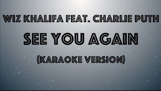 Wiz Khalifa feat. Charlie Puth -  See You Again (Karaoke Version by Karaoke Hits)