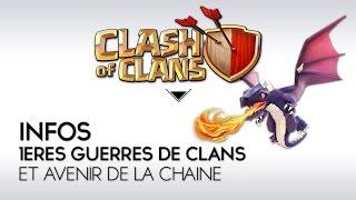 Clash of Clans Infos : 1ères Guerres de Clans et Avenir de la Chaîne