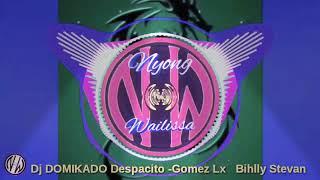 Dj DOMIKADO Despacito-Gomez lx billy Stevan
