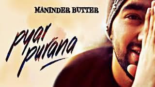 Pyar Purana By Maninder Butter    Latest Punjabi Song 2019    Hummy Records