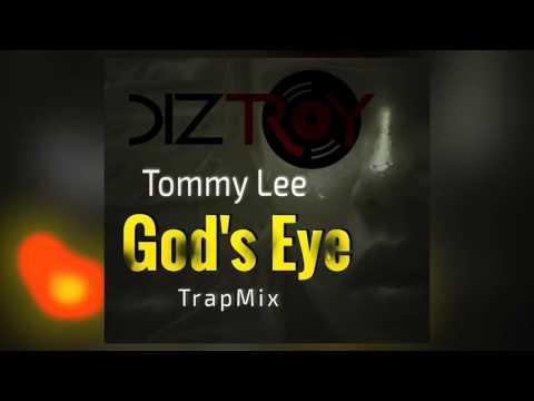 Tommy Lee - God's Eye ( DizTroy TrapMix )