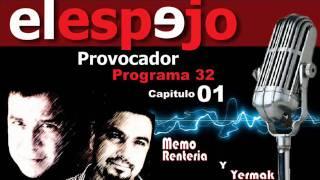 PROGRAMA 32 - CAPSULA 01 - EL ESPEJO PROVOCADOR - MEMO Y YERMAK
