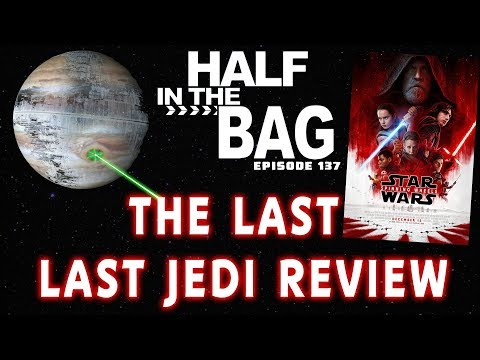 Half in the Bag: The Last Last Jedi Review