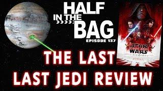 Half in the Bag: The Last Last Jedi Review