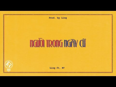 Ling - Người Trong Ngày Cũ Ft. Giang Nguyễn (M!) [Lyric Video]