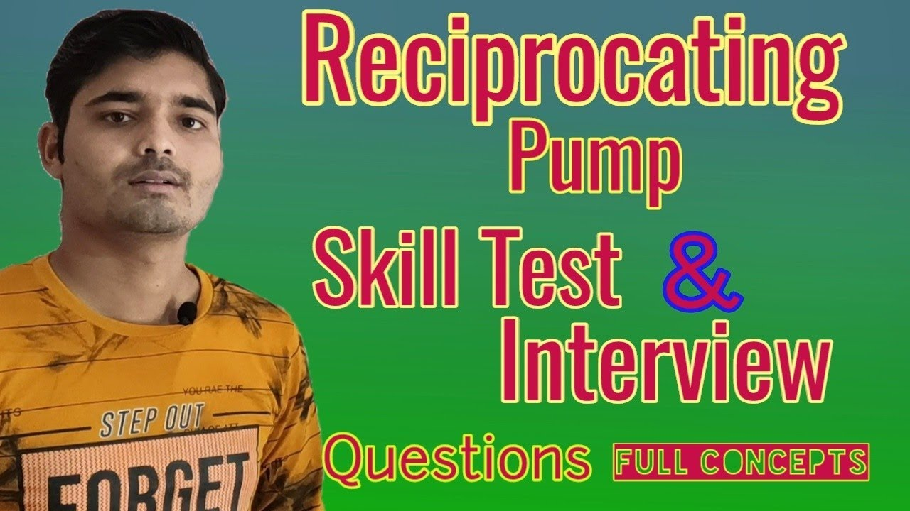 Reciprocating pump, Reciprocating interview questions, Reciprocating skill test question