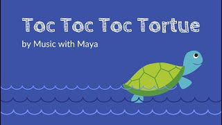 Toc Toc Toc Tortue (French & English) | Music with Maya