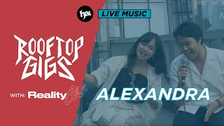 (Live) Reality Club - Alexandra | Rooftop Gigs by HAI