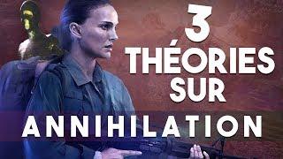 3 THÉORIES sur ANNIHILATION