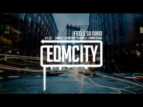 3Angle & Diacho Ft.Daniele Sorrentino - Feels So Good