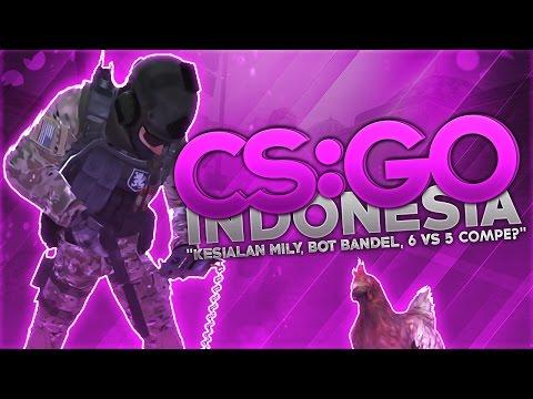 "CS:GO Indonesia - ""Kesialan Mily, Bot Bandel, 6 vs 5 Competitive?"""