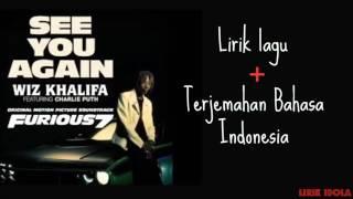 Wiz Khalifa–See You Again ft. Charlie Puth (Lirik Lagu +Terjemahan Bahasa Indonesia)
