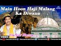 Main Hoon Haji Malang Ka Diwana Gulzar Nazan Muslim Devotional