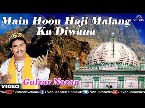 Main Hoon Haji Malang Ka Diwana - Gulzar Nazan (Muslim Devotional)