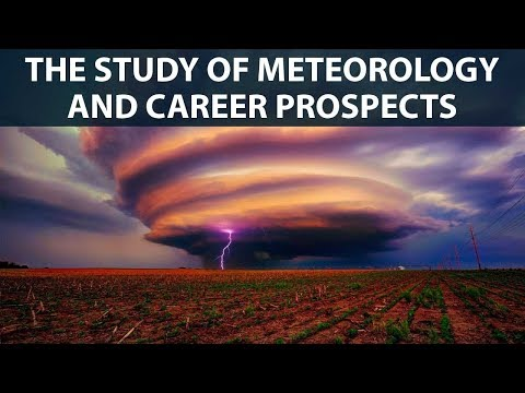 The Study Of Meteorology And Career Prospects
