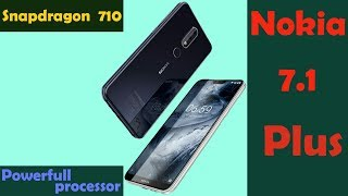 Nokia 7.1 Plus with snapdragon 710 reviews - New Processor Powerful Phone 🔥🔥