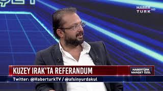 Habertürk Manşet Özel - 7 Eylül 2017 (Kuzey Irak'ta Referandum)