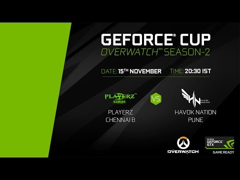 GeForce Cup: Overwatch Season 2 | Playerz Chennai B vs Havok Nation Pune | Group A
