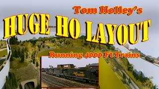 Tom Holley's Huge HO Train Layout - Pulling 4000 Foot Trains!