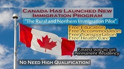 Canada Has Announced a New Immigration Program 2019 | New Rural and Northern Immigration Pilot