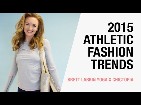 2015 Athletic Fashion Trends: How to Style Athleisure – Brett Larkin Yoga x Chictopia
