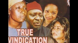 TRUE VINDICATION PART 1-  Nigerian Nollywood movie