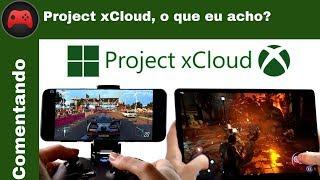 [Comentando] Project xCloud, o que eu acho?