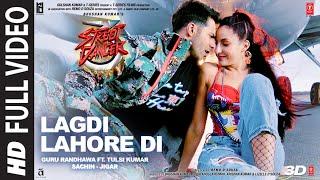Full Song:LAGDI LAHORE DI|Street Dancer 3D | Varun D,Shraddha K, Nora F |Guru Randhawa,Tulsi Kumar