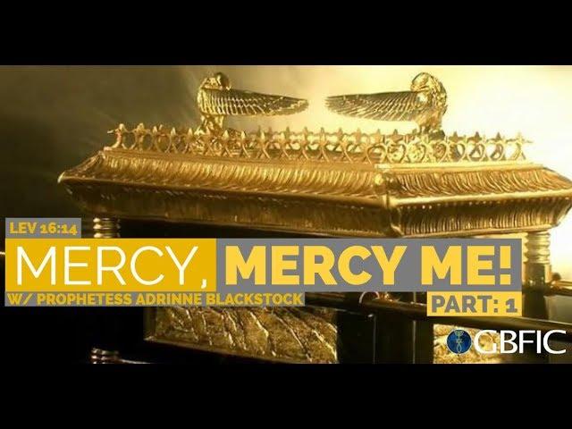 Mercy, Mercy Me! | Prophetess Adrinne Blackstock