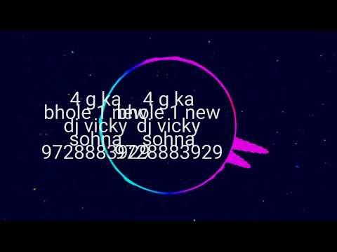 4 g ka bhole new song dj vicky sohna 9728883929