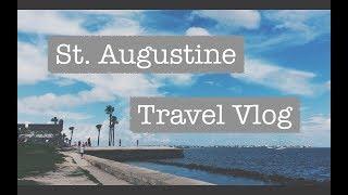 St. Augustine Travel Vlog    July 2018