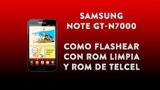 Samsung Note GT-N7000 Rom limpia sin basura de operadora